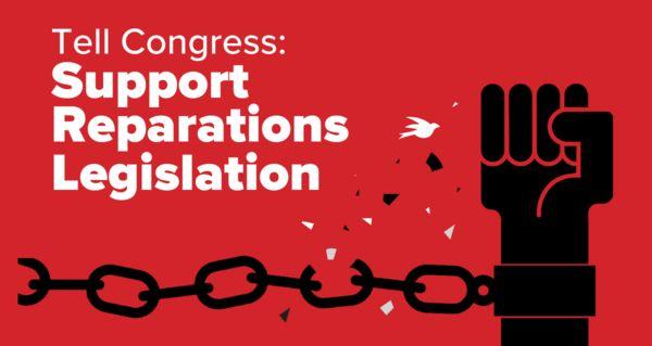 Tell Congress: Support Reparations Legislation